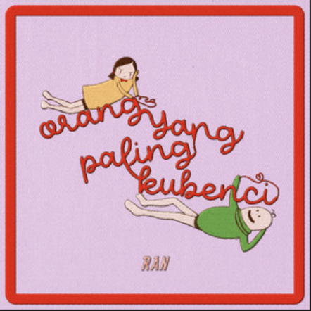 RAN , tutup tahun 2020 dengan single terbaru : 'Orang Yang Paling Ku Benci'.